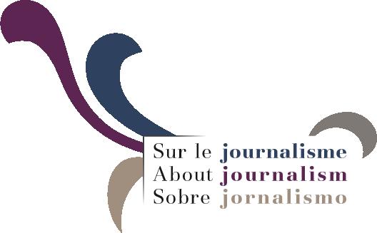 Sur le journalisme, About journalism, Sobre jornalismo